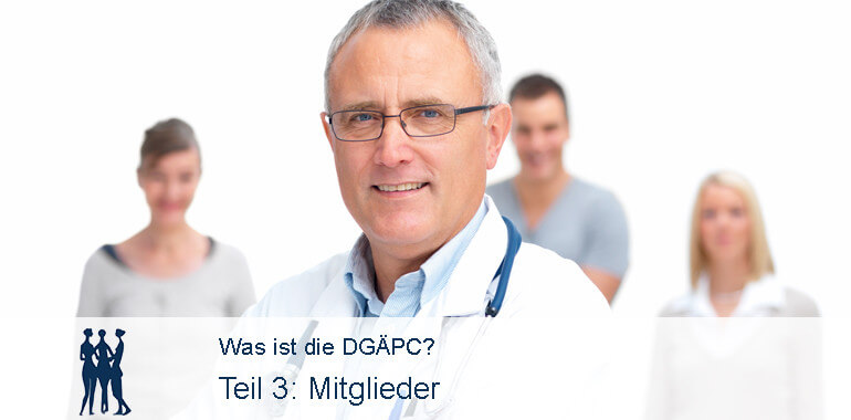 Mitglieder der DGÄPC / Was ist die DGÄPC?